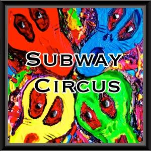 SUBWAY CIRCUS